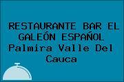 RESTAURANTE BAR EL GALEÓN ESPAÑOL Palmira Valle Del Cauca