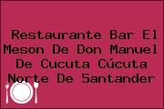 Restaurante Bar El Meson De Don Manuel De Cucuta Cúcuta Norte De Santander