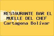 RESTAURANTE BAR EL MUELLE DEL CHEF Cartagena Bolívar