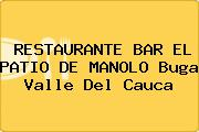 RESTAURANTE BAR EL PATIO DE MANOLO Buga Valle Del Cauca