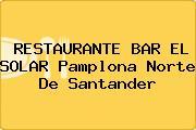 RESTAURANTE BAR EL SOLAR Pamplona Norte De Santander
