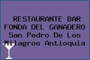 RESTAURANTE BAR FONDA DEL GANADERO San Pedro De Los Milagros Antioquia