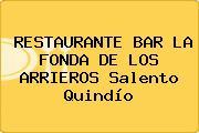 RESTAURANTE BAR LA FONDA DE LOS ARRIEROS Salento Quindío