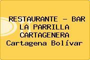 RESTAURANTE - BAR LA PARRILLA CARTAGENERA Cartagena Bolívar