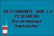RESTAURANTE BAR LA PESEBRERA Bucaramanga Santander