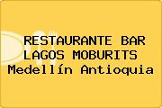 RESTAURANTE BAR LAGOS MOBURITS Medellín Antioquia