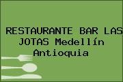 RESTAURANTE BAR LAS JOTAS Medellín Antioquia