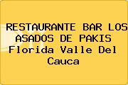 RESTAURANTE BAR LOS ASADOS DE PAKIS Florida Valle Del Cauca
