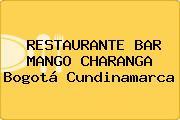 RESTAURANTE BAR MANGO CHARANGA Bogotá Cundinamarca
