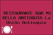 RESTAURANTE BAR MI BELLA ANTIOQUIA La Unión Antioquia