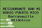 RESTAURANTE BAR MI BOHIO PUERTO RICO Barranquilla Atlántico