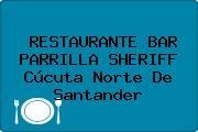 RESTAURANTE BAR PARRILLA SHERIFF Cúcuta Norte De Santander