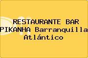 RESTAURANTE BAR PIKANHA Barranquilla Atlántico