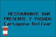 RESTAURANTE BAR PRESENTE Y PASADO Cartagena Bolívar