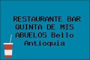 RESTAURANTE BAR QUINTA DE MIS ABUELOS Bello Antioquia