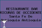 RESTAURANTE BAR RICURAS DE OCCIDENTE Santa Fe De Antioquia Antioquia