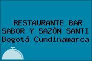 RESTAURANTE BAR SABOR Y SAZÓN SANTI Bogotá Cundinamarca