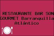 RESTAURANTE BAR SON GOURMET Barranquilla Atlántico