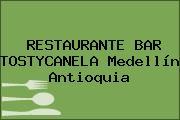 RESTAURANTE BAR TOSTYCANELA Medellín Antioquia