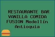 RESTAURANTE BAR VANILLA COMIDA FUSION Medellín Antioquia