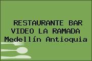 RESTAURANTE BAR VIDEO LA RAMADA Medellín Antioquia