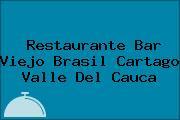 Restaurante Bar Viejo Brasil Cartago Valle Del Cauca