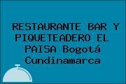 RESTAURANTE BAR Y PIQUETEADERO EL PAISA Bogotá Cundinamarca