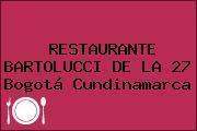 RESTAURANTE BARTOLUCCI DE LA 27 Bogotá Cundinamarca