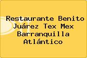 Restaurante Benito Juárez Tex Mex Barranquilla Atlántico