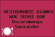 RESTAURANTE BIANKO WOK SUSHI BAR Bucaramanga Santander