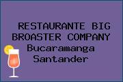 RESTAURANTE BIG BROASTER COMPANY Bucaramanga Santander
