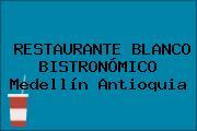 RESTAURANTE BLANCO BISTRONÓMICO Medellín Antioquia