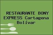 RESTAURANTE BONY EXPRESS Cartagena Bolívar