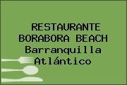 RESTAURANTE BORABORA BEACH Barranquilla Atlántico