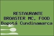 RESTAURANTE BROASTER MC. FOOD Bogotá Cundinamarca