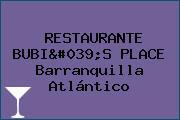 RESTAURANTE BUBI'S PLACE Barranquilla Atlántico
