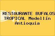 RESTAURANTE BUFALOS TROPICAL Medellín Antioquia