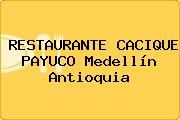RESTAURANTE CACIQUE PAYUCO Medellín Antioquia