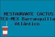 RESTAURANTE CACTUS TEX-MEX Barranquilla Atlántico