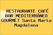 RESTAURANTE CAFÉ BAR MEDITERRÁNEO GOURMET Santa Marta Magdalena