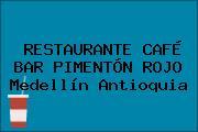 RESTAURANTE CAFÉ BAR PIMENTÓN ROJO Medellín Antioquia