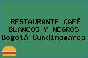 RESTAURANTE CAFÉ BLANCOS Y NEGROS Bogotá Cundinamarca