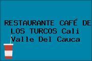 RESTAURANTE CAFÉ DE LOS TURCOS Cali Valle Del Cauca