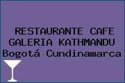 RESTAURANTE CAFE GALERIA KATHMANDU Bogotá Cundinamarca