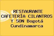 RESTAURANTE CAFETERÍA CILANTROS Y SON Bogotá Cundinamarca