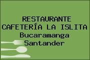 RESTAURANTE CAFETERÍA LA ISLITA Bucaramanga Santander