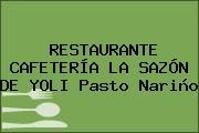 RESTAURANTE CAFETERÍA LA SAZÓN DE YOLI Pasto Nariño