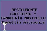 RESTAURANTE CAFETERÍA Y PANADERÍA MAXIPOLLO Medellín Antioquia