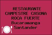 RESTAURANTE CAMPESTRE CASONA ROCA FUERTE Bucaramanga Santander