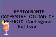 RESTAURANTE CAMPESTRE CIUDAD DE REFUGIO Cartagena Bolívar